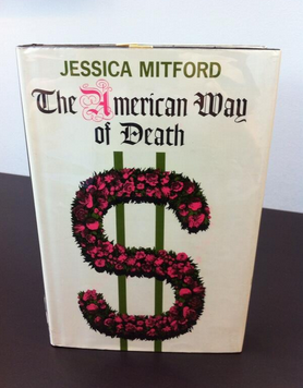 jessica mitford the american way of death essay An essay is open to interpretation, and a good example of this is jessica mitford's essay behind the formaldehyde curtain  mitford's essay is a selection from her best-selling novel the american way of death.